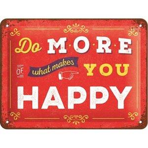 Nostalgic Art Tin Sign Do more of what makes you happy 20x15 cm