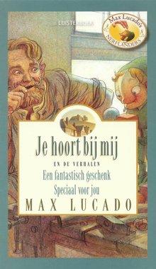 Max Lucado Je hoort bij mij - en de verhalen Een fantastisch geschenk, Speciaal voor jou (serie: Max Lucado's Nerflanders)