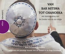 Jochanan Belinfante Van Bar Mitswa tot Chanoeka - een kennismaking met het Joodse volk en zijn religie, aangevuld met prachtige muziek voor de Sjabbat en Hoge Feestdagen