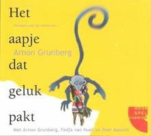 Arnon Grunberg Het aapje dat geluk pakt - Hoorspel naar de roman van Arnon Grunberg
