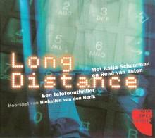Hiekelien van den Herik Long Distance - Een telefoonthriller. Hoorspel met Katja Schuurman en René van Asten