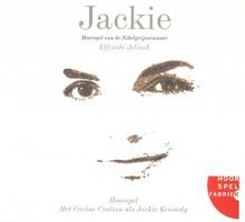 Elfriede Jelinek Jackie - Hoorspel van de Nobelprijswinnaar Elfriede Jelinek, met Carine Crutzen als Jackie Kennedy