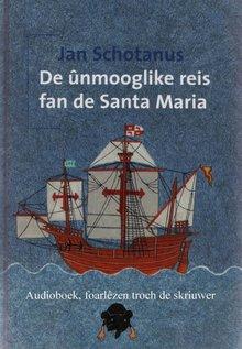 Jan Schotanus De ûnmooglike reis fan de Santa Maria