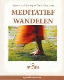 Thich Nhat Hanh Meditatief wandelen - 5 geleide meditaties