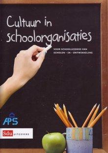 Hanna de Koning Cultuur in schoolorganisaties - Voor schoolleiders van scholen-in-ontwikkeling