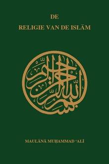 Maulana Muhammad Ali De religie van de Islam
