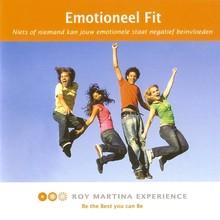Roy Martina Emotioneel Fit - Niets of niemand kan jouw emotionele staat negatief beïnvloeden