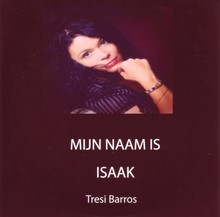 Tresi Barros Mijn naam is Isaak