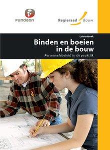 Regieraad Bouw Binden en boeien in de bouw - Personeelsbeleid in de praktijk