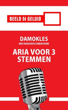 Leo Knikman Damokles - Aria voor 3 stemmen - KRO radiodocumentaire