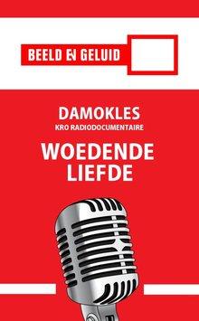 Fifi Visser Damokles - Woedende liefde - KRO radiodocumentaire