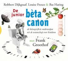 Robbert Dijkgraaf De junior bèta canon - De belangrijkste onderwerpen uit de wetenschap voor kinderen