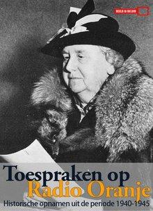 Instituut voor Beeld en Geluid Toespraken op Radio Oranje - Historische opnamen uit de periode 1940-1945