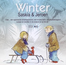 Jaap ter Haar Saskia en Jeroen - Winter - Over… een spannende sinterklaasavond, een knusse kerst, een angstaanjagend oudjaar en ravotten in de sneeuw en op het ijs