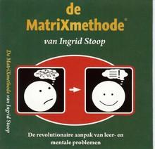 Ingrid Stoop De MatriXmethode - De revolutionaire aanpak van leer- en mentale problemen