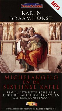 Karin Braamhorst Michelangelo en de sixtijnse kapel - Een kunsthistorische reis door het meesterwerk van een geniaal kunstenaar