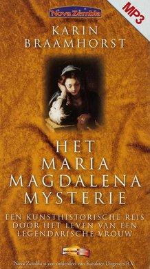 Karin Braamhorst Het Maria Magdalena-mysterie - Een kunsthistorische reis door het leven van een legendarische vrouw