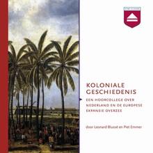 Leonard Blussé van Oud-Alblas Koloniale geschiedenis - Hoorcollege over Nederland en de Europese expansie overzee