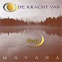 Mayana Zhen Chi - De kracht van Hout - Het geheim van de elementen