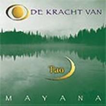 Mayana Zhen Chi - De kracht van Tao - Het geheim van de elementen