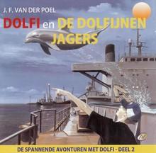 J.F. van der Poel Dolfi en de dolfijnenjagers - De spannende avonturen met Dolfi - deel 2