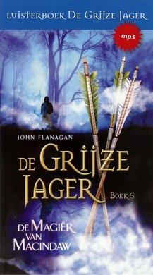 John Flanagan De Grijze Jager Boek 5 - De magiër van Macindaw