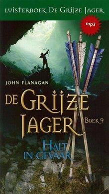 John Flanagan De Grijze Jager Boek 9 - Halt in gevaar