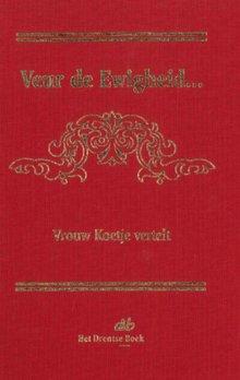 Erik Harteveld Veur de Ewigheid... Vrouw Koetje vertelt - Bloemlezing door Erik Harteveld