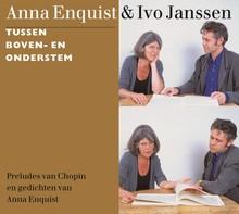 Anna Enquist Tussen boven- en onderstem - Preludes van Chopin en gedichten van Anna Enquist