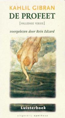 Kahlil Gibran De profeet - Voorgelezen door Rein Edzard