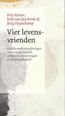 Jetty Heynekamp Vier levensvrienden - Geleide meditatie-oefeningen voor vriendelijkheid, compassie, medevreugde en gelijkmoedigheid