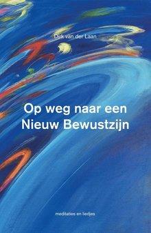 Dirk van der Laan Op weg naar een Nieuw Bewustzijn - liedjes en meditaties