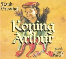 Frank Groothof Koning Arthur