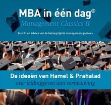 Ben Tiggelaar De ideeën van Hamel & Prahalad over leidinggeven aan vernieuwing - MBA in één dag - Management Classics II - Inzicht en advies van de belangrijkste managementgoeroes
