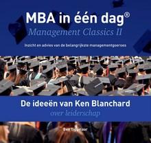 Ben Tiggelaar De ideeën van Ken Blanchard over leiderschap - MBA in één dag - Management Classics II - Inzicht en advies van de belangrijkste managementgoeroes