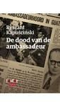 Ryszard  Kapuscinski De dood van de ambassadeur