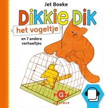Jet Boeke Dikkie Dik - Het vogeltje en 7 andere verhaaltjes