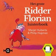 Marjet Huiberts Het grote Ridder Florian luisterboek