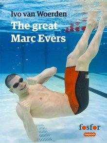 Ivo van Woerden The great Marc Evers - De kampioen die nooit iets zou kunnen