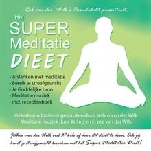 Jethro van der Wilk Het Super Meditatie Dieet - Bereik je streefgewicht met meditatie