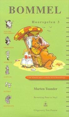 Marten Toonder Bommel Hoorspelen 3 - Luisteren naar 6 verhalen uit de Bommelsaga: De wind der verandering, De liefdadiger, De denktank, De aamnaak, De slijtmijt, Het bommelding