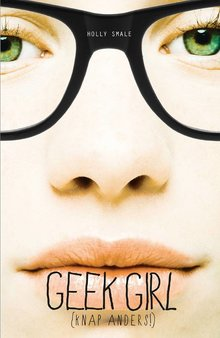 Holly Smale Geek Girl 1: Knap anders