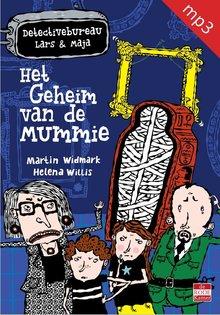 Martin Widmark Het geheim van de mummie - Detectivebureau Lars & Maja, deel 3