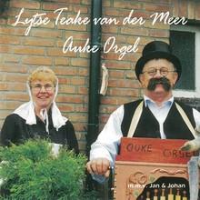 Teake van der Meer Lytse Teake van der Meer - Auke Orgel - m.m.v. Jan & Johan