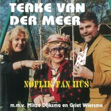 Teake van der Meer Noflik fan hûs - m.m.v. Minze Dijksma en Griet Wiersma