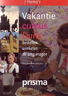 Rosanna Colicchia Vakantiecursus Duits - bestellen - winkelen - de weg vragen (serie: Prisma Vakantiecursus)