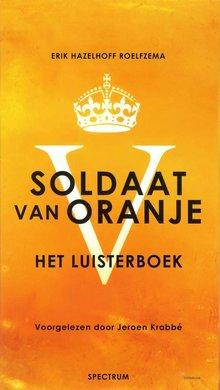 Erik Hazelhoff Roelfzema Soldaat van Oranje - Het luisterboek