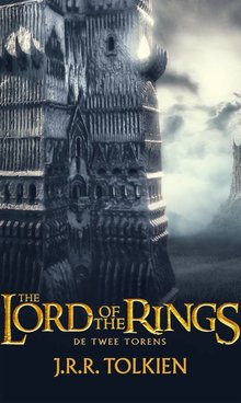 J.R.R. Tolkien In de ban van de ring 2 - De Twee Torens - The Lord of the Rings 2