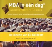 Ben Tiggelaar De ideeën van Eli Goldratt over management - MBA in één dag - Management Classics - Inzicht en advies van de belangrijkste managementgoeroes (serie)