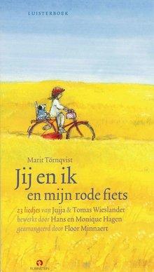 Jujja Wieslander Jij en ik en mijn rode fiets - 23 liedjes om te luisteren, te zingen, te dansen en te spelen